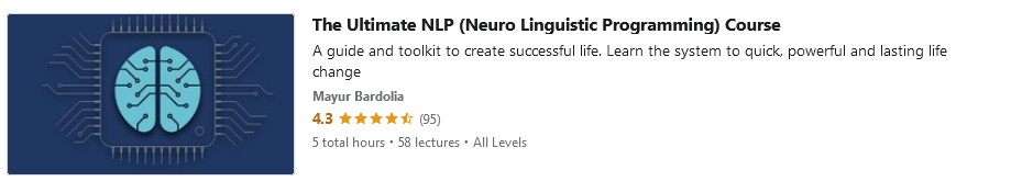 The Ultimate NLP (Neuro Linguistic Programming) Course