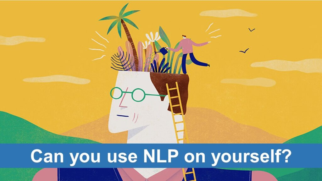 Can you use NLP on yourself?
